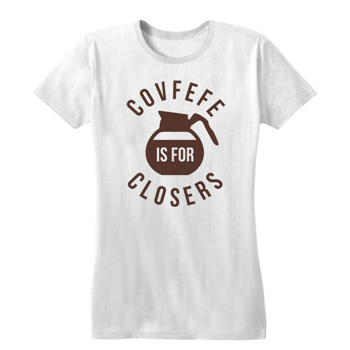 Covfefe is for closers Women's Tee