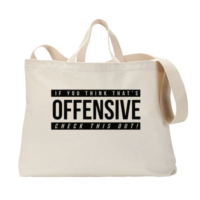 Offensive Tote Bag