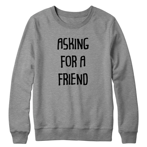 Asking For A Friend Crewneck