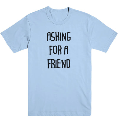 Asking For A Friend Men's Tee