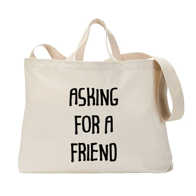 Asking For A Friend Tote Bag
