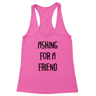 Asking For A Friend Women's Racerback Tank