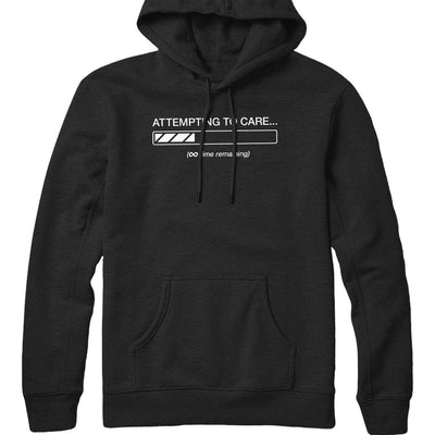 Attempting to Care Hoodie