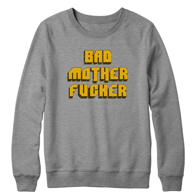 Bad Motherfucker Crewneck