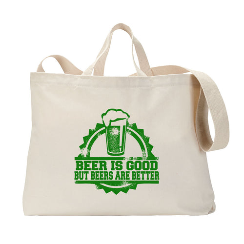 Beers Are Good Tote Bag
