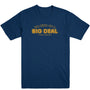Big Deal Men's Tee