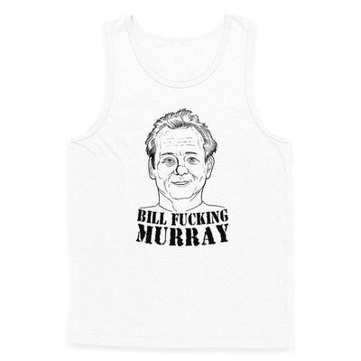 Bill Fucking Murray Tank Top