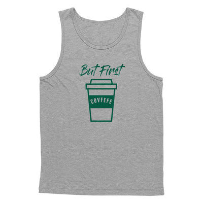 But First Covfefe Tank Top