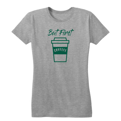 But First Covfefe Women's Tee