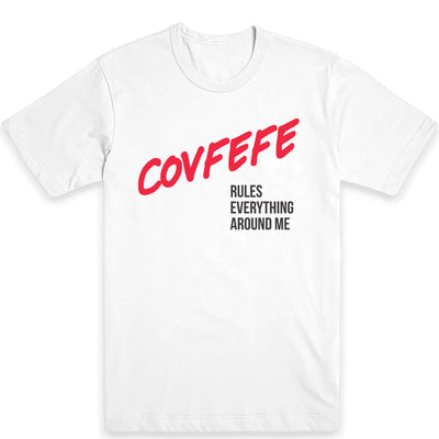 Covfefe Rules Everything Around Me Men's Tee
