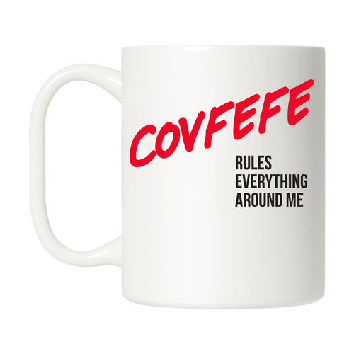 Covfefe Rules Everything Around Me Mug