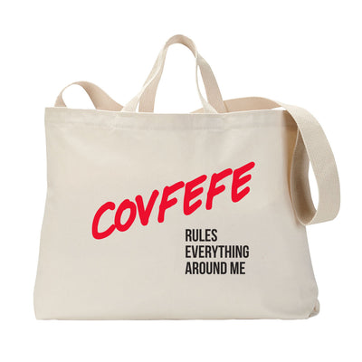 Covfefe Rules Everything Around Me Tote Bag
