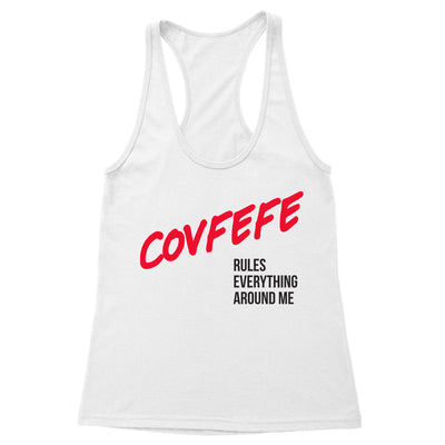 Covfefe Rules Everything Around Me Women's Racerback Tank