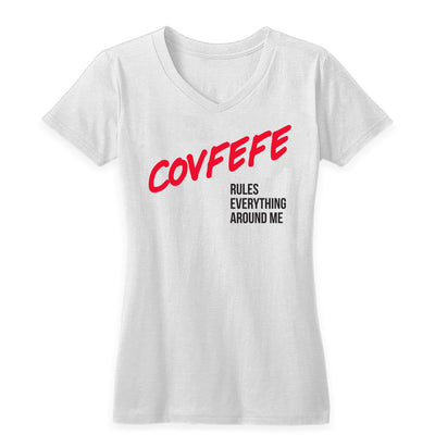 Covfefe Rules Everything Around Me Women's V
