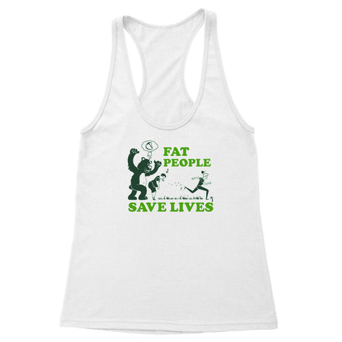 Fat People Save Lives Women's Racerback Tank