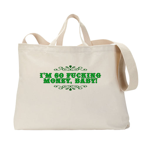 Fucking Money Tote Bag