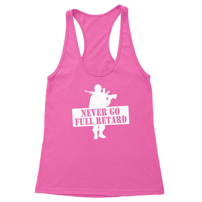 Never Go Full Retard Women's Racerback Tank