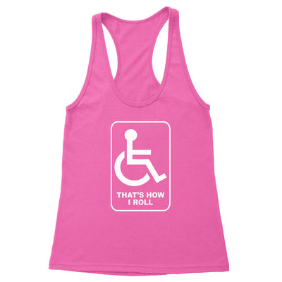 That's How I Roll Women's Racerback Tank