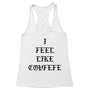 I Feel Like Covfefe Women's Racerback Tank