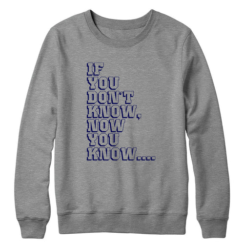 If You Don't Know Crewneck