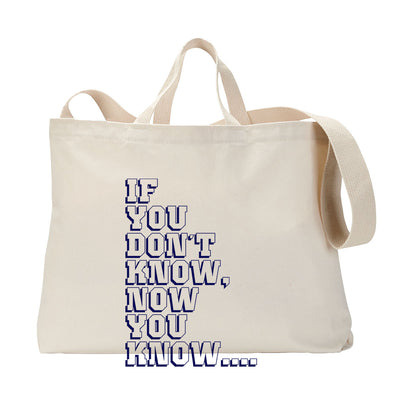 If You Don't Know Tote Bag