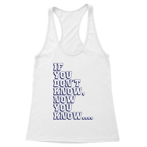 If You Don't Know Women's Racerback Tank