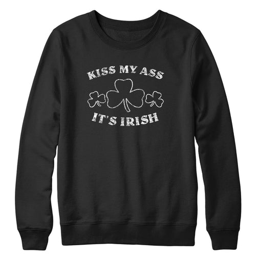 Kiss My Ass It's Irish Crewneck