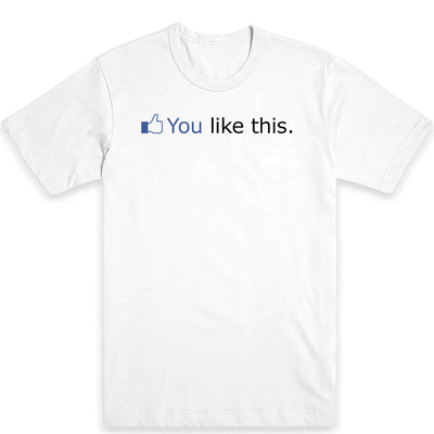 You Like This Men's Tee