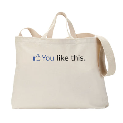 You Like This Tote Bag