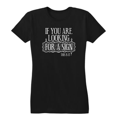 Looking For A Sign Women's Tee