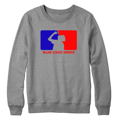 Major League Drinker Crewneck