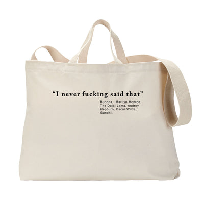 Never Said That Tote Bag