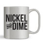 Nickel and Dime Mug