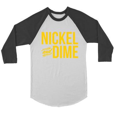 Nickel and Dime Raglan Tee