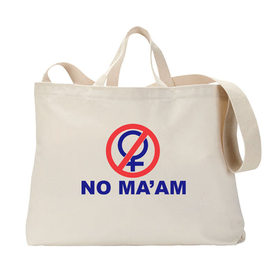 No Ma'am Tote Bag