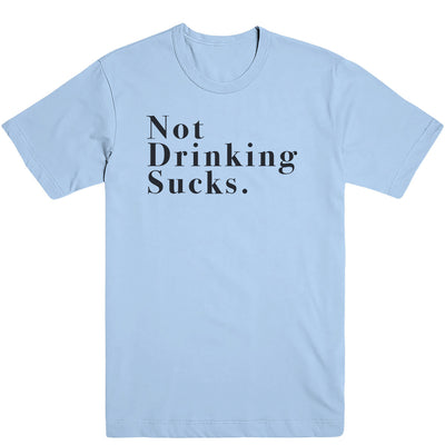 Not Drinking Sucks Tee