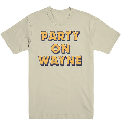 Party on Wayne Tee