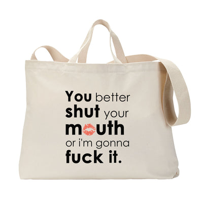 Shut Your Mouth Tote Bag