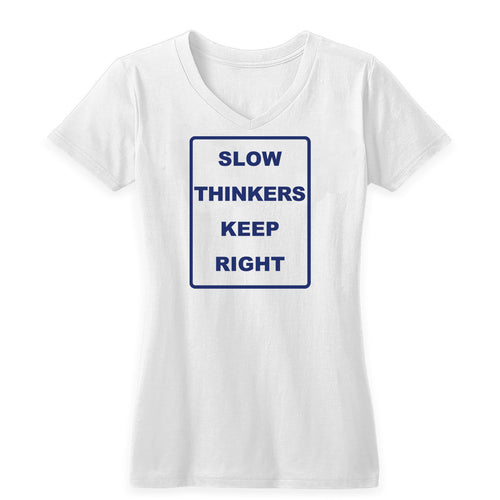 Slow Thinkers Keep Right Women's Tee