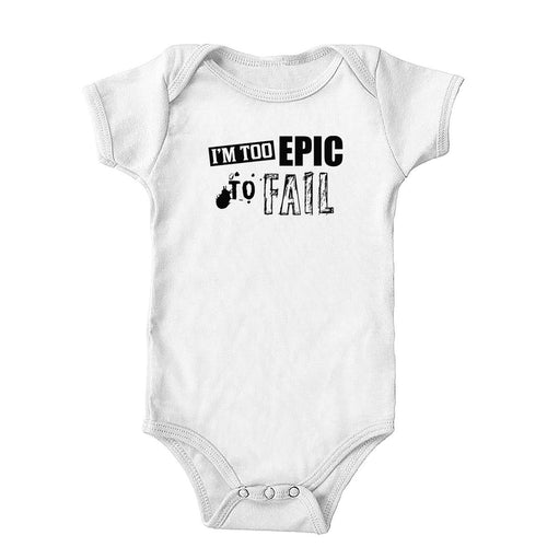 Too Epic To Fail Onesie