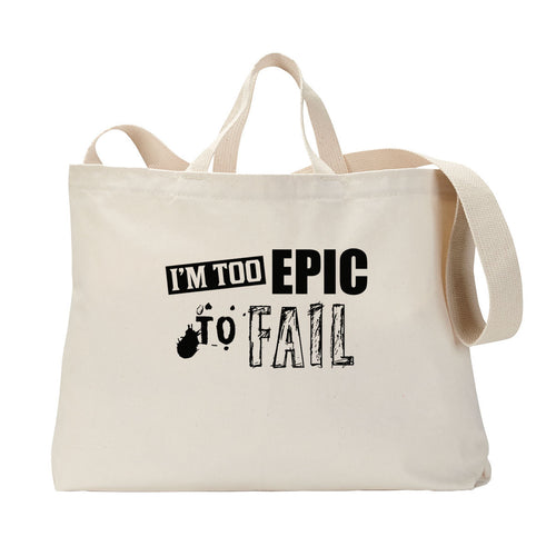 Too Epic To Fail Tote Bag