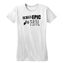 Too Epic To Fail Women's Tee