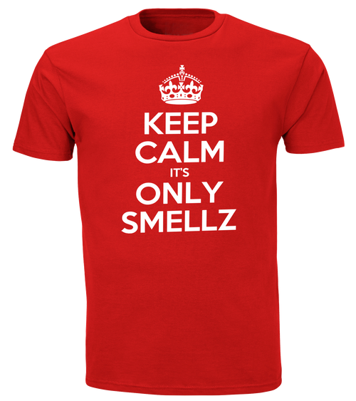 Keep Calm It's Only Smellz Tee