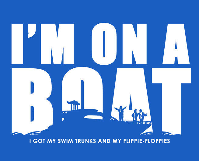 I'm On a Boat Tee