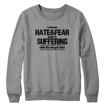 Hate&Fear Leads to Suffering Crewneck