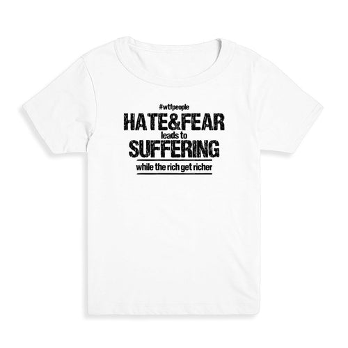 Hate&Fear Leads to Suffering Kid's Tee