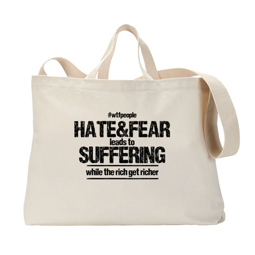 Hate&Fear Leads to Suffering Tote Bag
