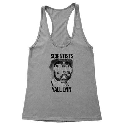 Scientists Yall Lyin' Women's Racerback Tank