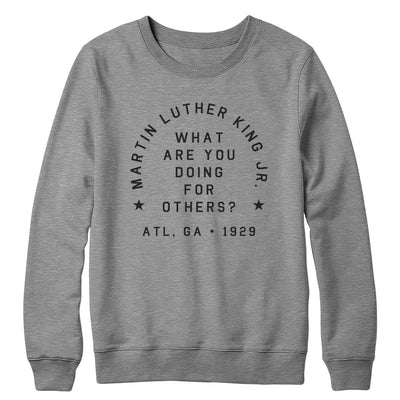 MLK What Are You Doing For Others? Crewneck