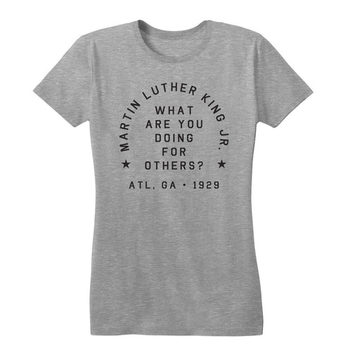 MLK What Are You Doing For Others? Women's Tee